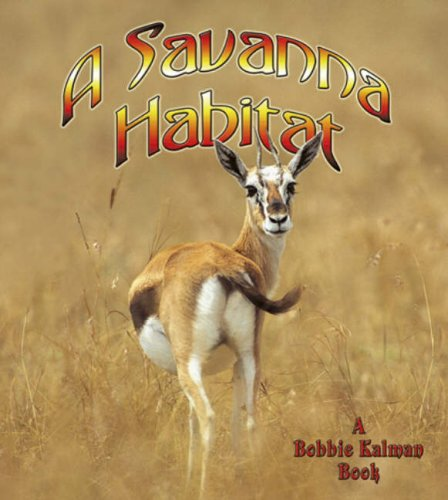9780778729808: A Savanna Habitat (Introducing Habitats)
