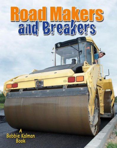 Road Makers and Breakers (Vehicles on the Move): Peppas, Lynn