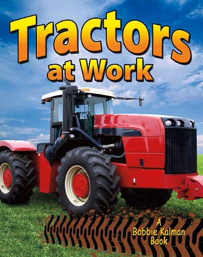 9780778730644: Tractors at Work (Vehicles on the Move)