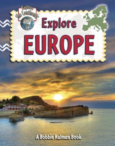 9780778730880: Explore Europe (Explore the Continents)