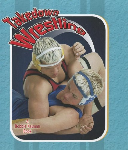 9780778731559: Takedown Wrestling (Sports Starters (Crabtree Library))
