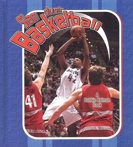 Slam Dunk Basketball (Sports Starters): Bobbie Kalman, John Crossingham