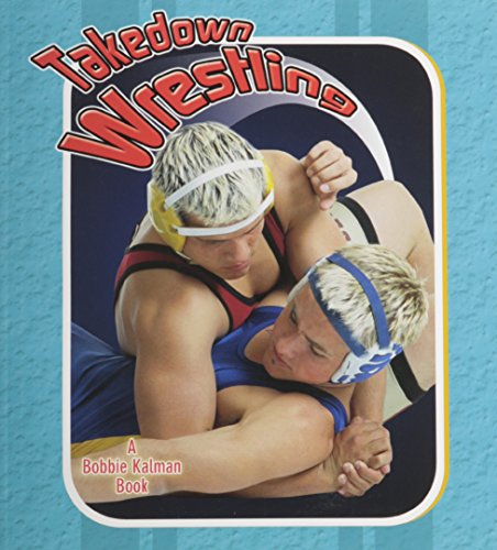 9780778731825: Takedown Wrestling (Sports Starters)