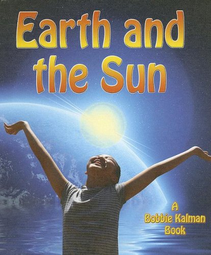Earth and the Sun (Looking at Earth): Kalman, Bobbie, MacAulay, Kelley