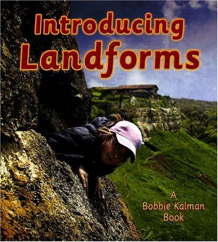 Introducing Landforms (Looking at Earth): MacAulay, Kelley, Kalman, Bobbie
