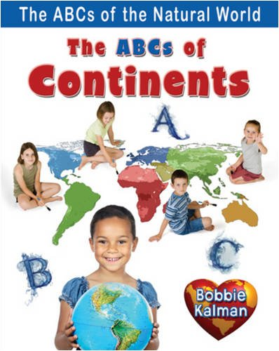 9780778734147: The ABCs of Continents (The ABCs of the Natural World)