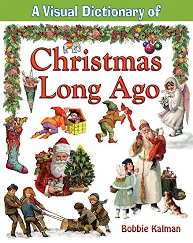 9780778735069: A Visual Dictionary of Christmas Long Ago