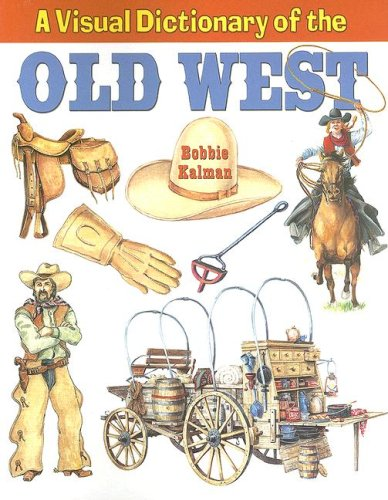 9780778735236: A Visual Dictionary of the Old West (Crabtree Visual Dictionaries)
