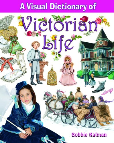 9780778735274: A Visual Dictionary of Victorian Life