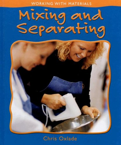 9780778736400: Mixing and Separating (Working with Materials)