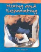 9780778736509: Library Book: Mixing and Separating (Working With Materials)
