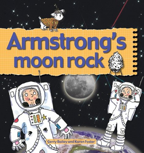 Armstrong's Moon Rock (Stories of Great People): Bailey, Gerry, Foster,