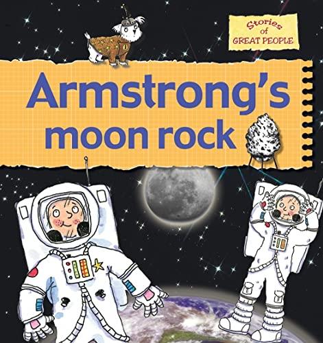 Armstrong's Moon Rock (Stories of Great People): Gerry Bailey; Karen