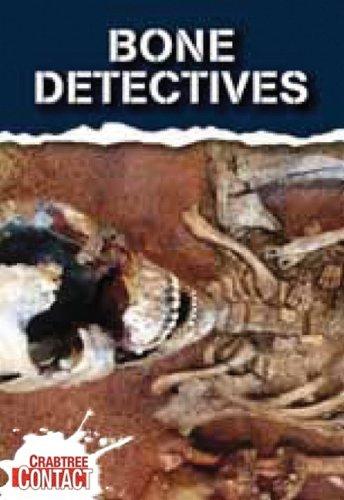 9780778738282: Bone Dectectives (Crabtree Contact)