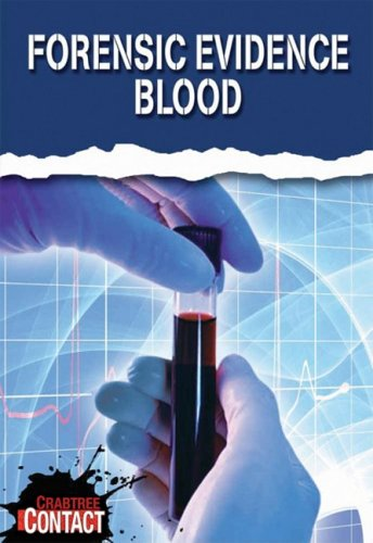 9780778738374: Forensic Evidence: Blood (Crabtree Contact)