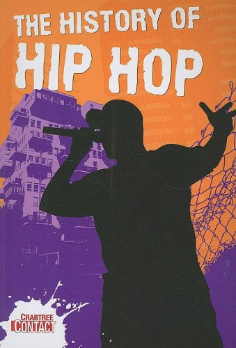 9780778738411: The History of Hip Hop (Crabtree Contact Level 2)