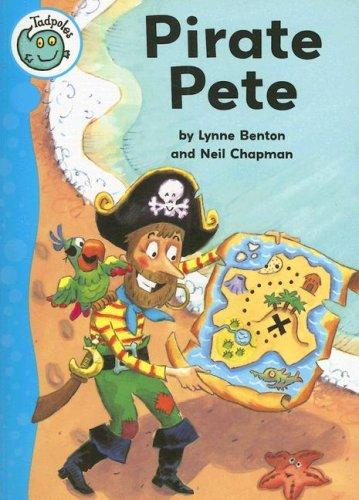 Pirate Pete (Tadpoles): Lynne Benton; Illustrator-Neil