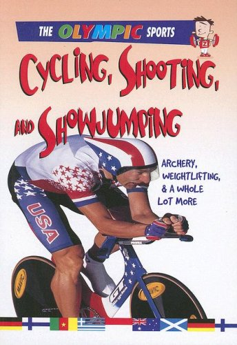 9780778740308: Cycling, Shooting, and Show Jumping (The Olympic Sports)
