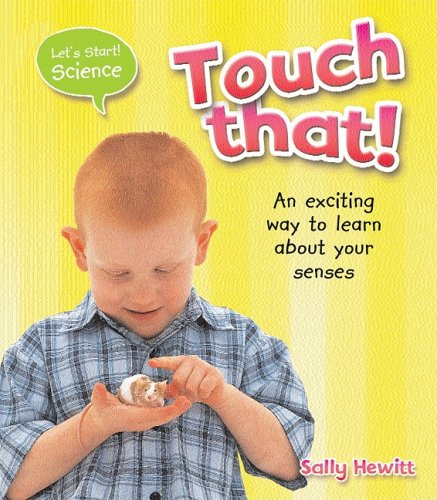 Touch That! (Let's Start Science): Sally Hewitt
