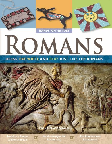Romans: Dress, Eat, Write and Play Just Like the Romans (Hands-On History): Fiona MacDonald