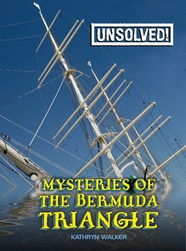 Mysteries of the Bermuda Triangle (Unsolved!): Walker, Kathryn