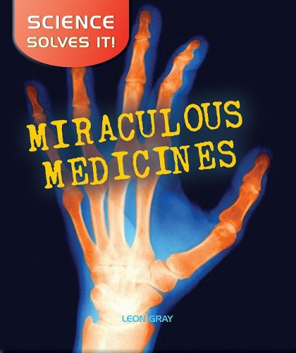 9780778741756: Miraculous Medicines (Science Solves It (Paperback))