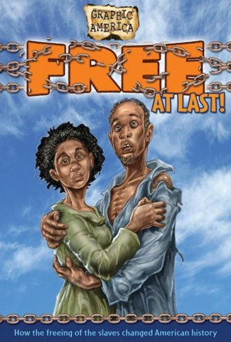 Free at Last! (Graphic America): Perritano, John