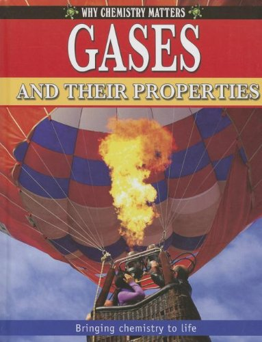 9780778742296: Gases and Their Properties (Why Chemistry Matters)