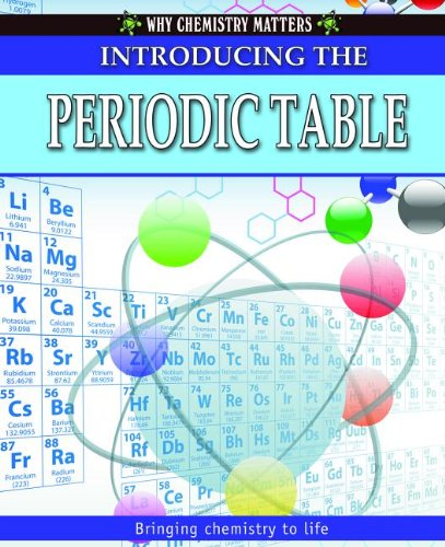 9780778742340: Introducing the Periodic Table (Why Chemistry Matters)