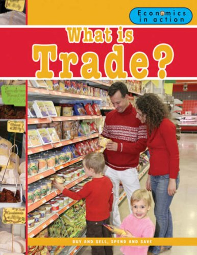 What Is Trade? (Economics in Action): Andrews, Carolyn