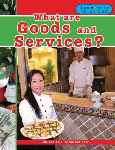 9780778742609: What Are Goods and Services? (Economics in Action (Paperback))