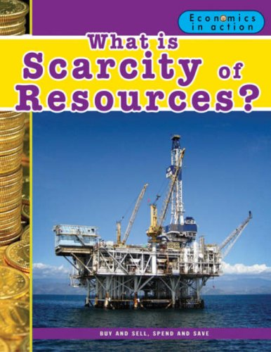 9780778742616: What Is Scarcity of Resources? (Economics in Action (Paperback))