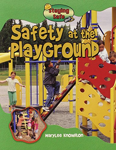 Safety at the Playground (Staying Safe): Marylee Knowlton