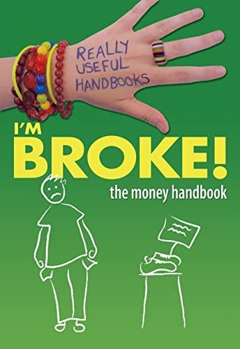 9780778744023: I'm Broke!: The Money Handbook (Really Useful Handbooks)