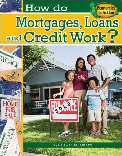 How Do Mortgages, Loans, and Credit Work?: Cipriano, Jeri S