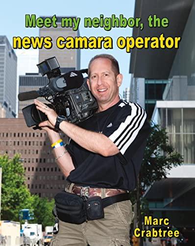 Meet My Neighbor, the News Camera Operator: Marc Crabtree