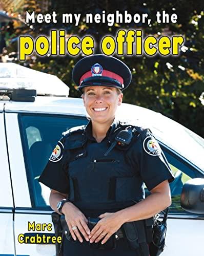 9780778745662: Meet My Neighbor, the Police Officer
