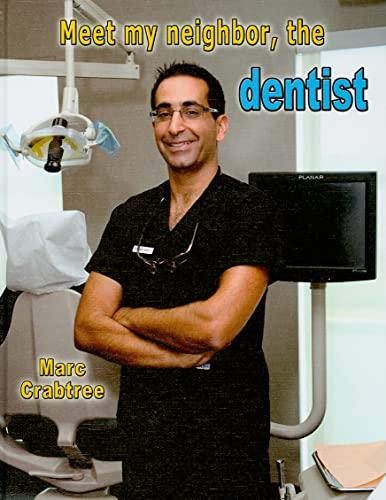 9780778745730: Meet My Neighbor, the Dentist