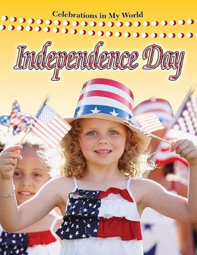 Independence Day (Celebrations in My World): Molly Aloian