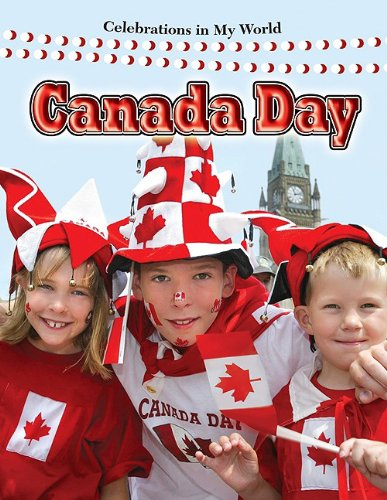 9780778747703: Canada Day (Celebrations in My World)