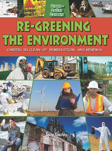9780778748588: Re-Greening the Environment: Careers in Clean-Up, Remediation, and Restoration (Green-Collar Careers (Crabtree))