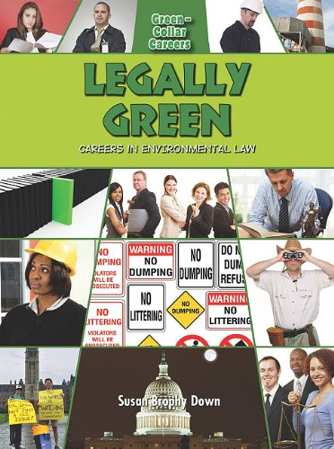 Legally Green: Careers in Environmental Law (Green-Collar Careers): Susan Brophy Down