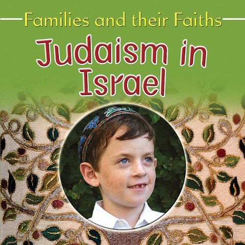 9780778750277: Judaism in Israel (Families and Their Faiths)