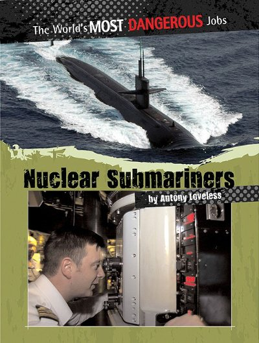 Nuclear Submariners (The World's Most Dangerous Jobs): Antony Loveless