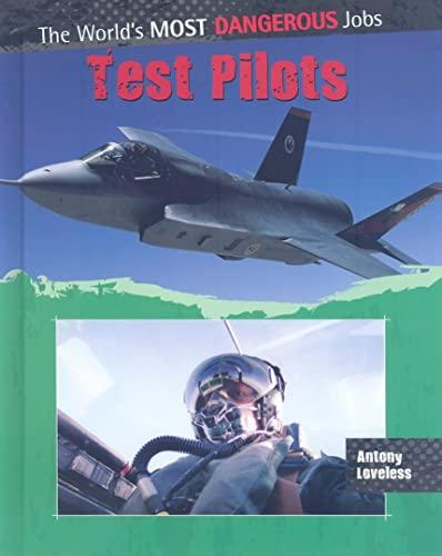 Test Pilots (World's Most Dangerous Jobs): Loveless, Antony