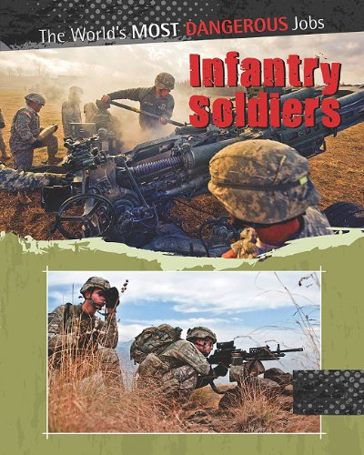 9780778751007: Infantry Soldiers (World's Most Dangerous Jobs)