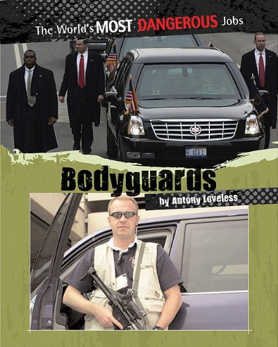 9780778751083: Bodyguards (The World's Most Dangerous Jobs)
