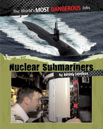 9780778751113: Nuclear Submariners (The World's Most Dangerous Jobs)