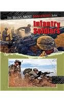 9780778751144: Infantry Soldiers (World's Most Dangerous Jobs)