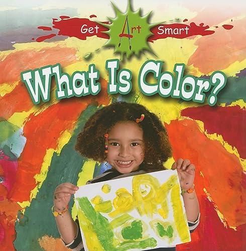 9780778751373: What is Color? (Get Art Smart)